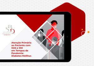 Webinar – Atenção Primária ao Paciente com HAS e DM em Tempos de Pandemia: Diabetes Mellitus